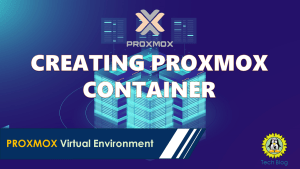 Creating Container In PROXMOX Virtual Environment