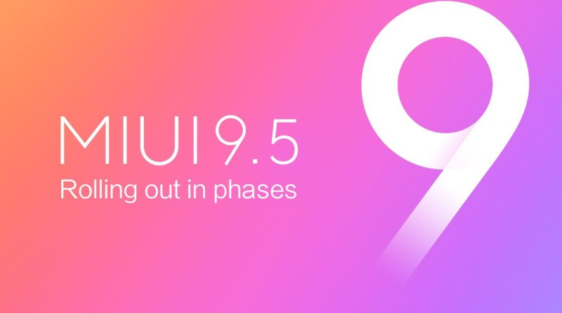 MIUI 9.5 Rolling out
