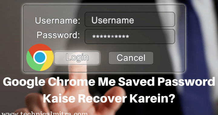 Google Chrome Me Saved Password Kaise Recover Karein?