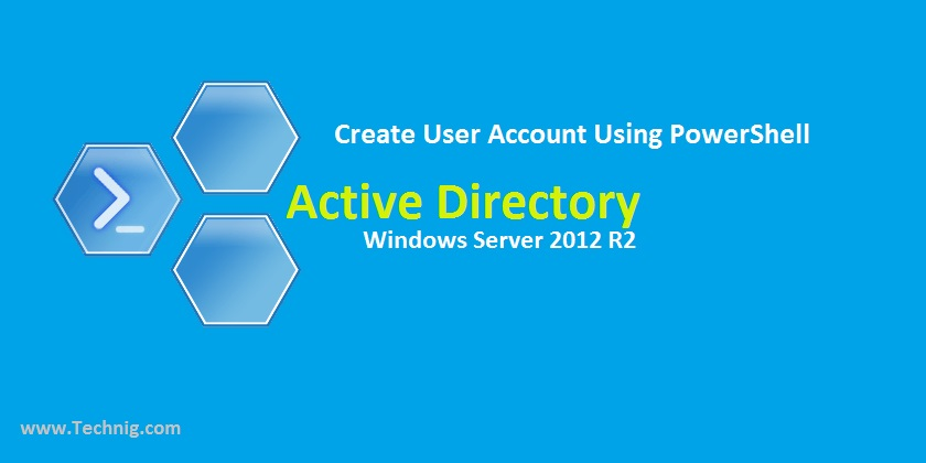 How to Create User Account Using PowerShell? - Technig