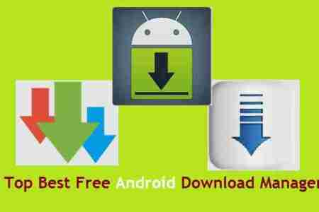 Top Best Free Android Download Manager Apps - TECHNIG