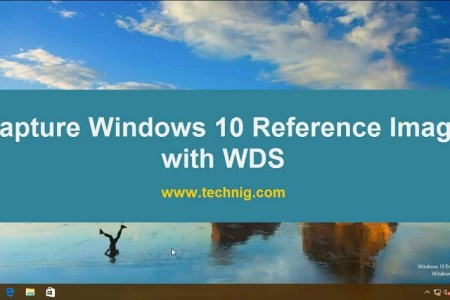How to Capture Windows 10 Reference Image using WDS? - TECHNIG