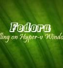 Install Linux Fedora Hyper-v -Technig