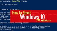 How to Reset Windows 10 IP Address with Command Line - Technig