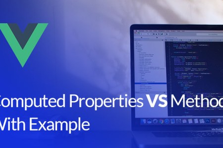 Vuejs Computed Properties VS Methods Comparison - Technig