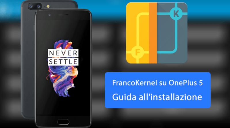 FrancoKernel OnePlus 5