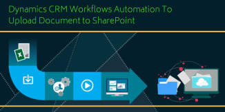 Dynamics CRM Workflows Automation To Upload Document to SharePoint
