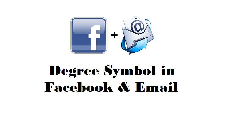 How to Do a Degree Symbol in Facebook and Emails