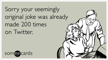 twitter-jokes-tweets-sympathy-ecards-someecards