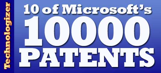10 of Microsoft's 10000 Patents