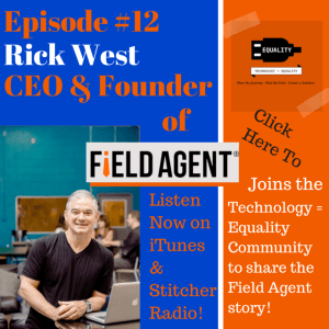 Rick West joins the Technology = Equality Communtiy for Episode #12!