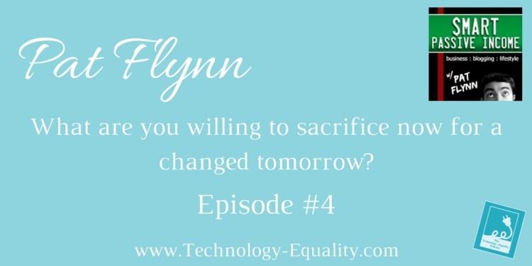 http://www.technology-equality.com/pat-flynn-sacrifice/