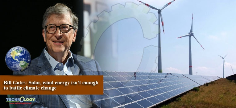 Bill Gates: Solar, wind energy isn't enough to battle climate change