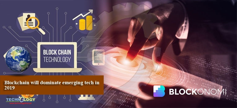Blockchain will dominate emerging tech in 2019
