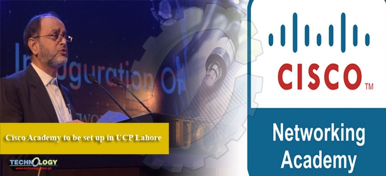Cisco Academy to be set up in UCP Lahore