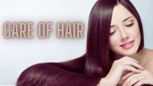 How to Taking Care of Hair? 10 Best Care of Hair Tips