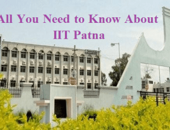 All You Need to Know About IIT Patna
