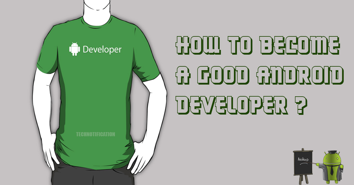 How to become A Good Android Developer?