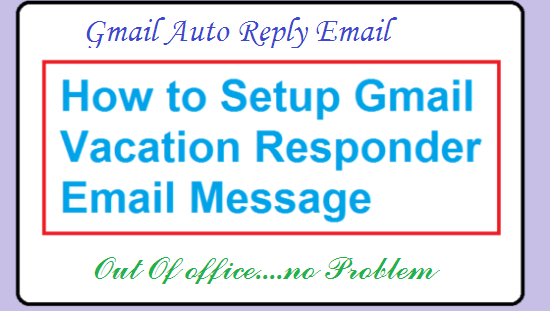 Setup Gmail Auto reply email message