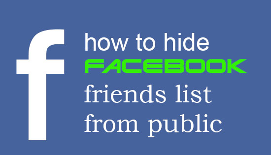 How to Hide Facebook Friends List From Public and Only Visible to You