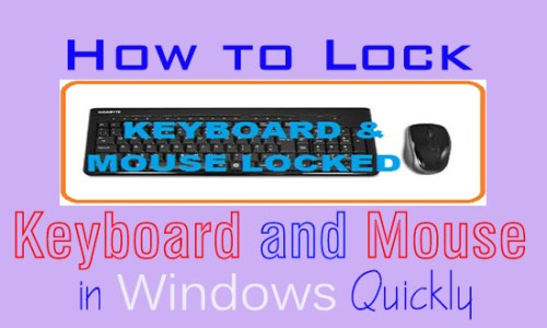 How to Lock Keyboard and mouse in Windows