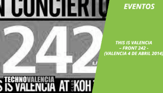eventos_this_is_valencia_-_front_242_(valencia_4_de_abril_2014)