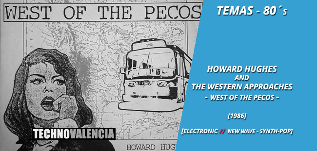 temas_80_howard_hughes_and_the_western_approaches_-_west_of_the_pecos