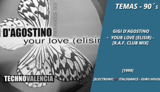 temas_90_gigi_d'agostino_-_your_love_(elisir)_(R.A.F._club_mix)_(remixes_'99)