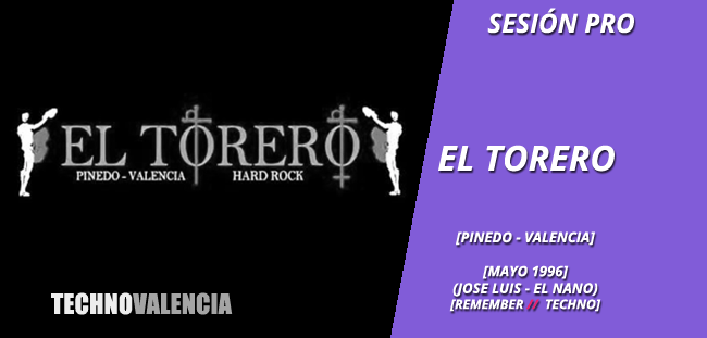 session_pro_el_torero_pinedo_valencia_-_mayo_1996_dj_jose_luis_el_nano