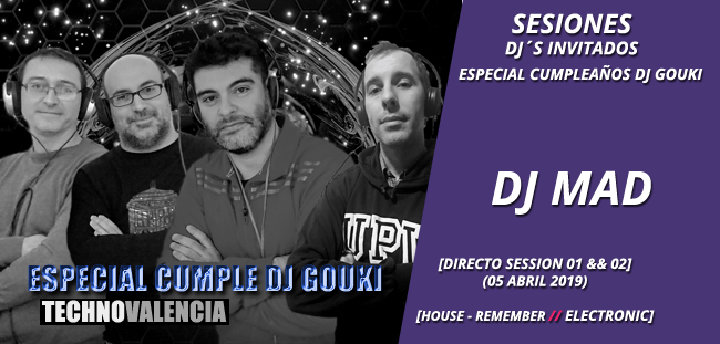 sesion_dj_mad_-_directo_especial_cumple_dj_gouki_house_remember_05_abril_2019_01_&&_02