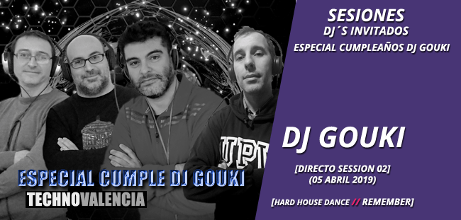 sesion_djgouki_-_directo_especial_cumple_dj_gouki_hardhouse_dance_techno_remember_05_abril_2019_02