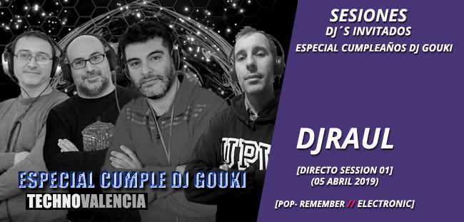 sesion_djraul_-_directo_especial_cumple_dj_gouki_pop_remember_05_abril_2019_01
