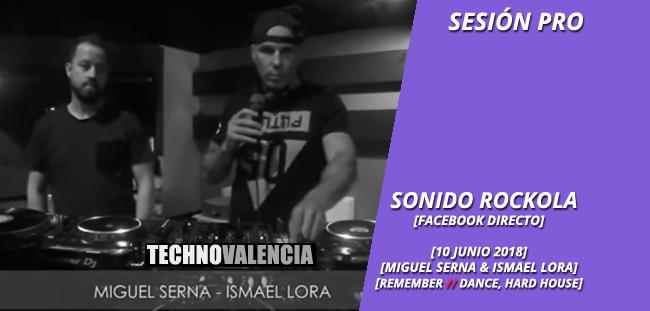 session_pro_sonido_rockola_directo_dacebook_-_10_junio_2018_miguel_serna_&_ismael_lora