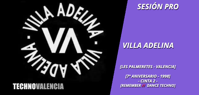 session_pro_villa_adelina_les_palmeretes_valencia_-_7º_aniversario_1998_cinta_2