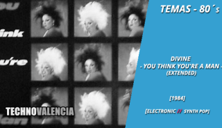 temas_80_divine_-_you_think_youre_a_man_extended