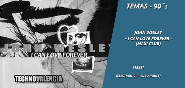 temas_90_john_wesley_-_i_can_love_forever_maxi_club