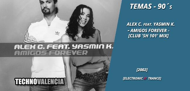 temas_90_-alex_c._feat._yasmin_k._-_amigos_forever_club_sh_101_mix