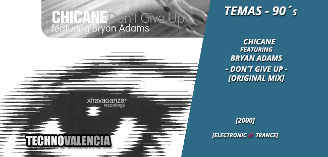 temas_90_chicane_featuring_bryan_adams_-_dont_give_up_original_mix