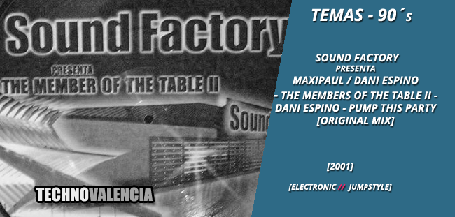 temas_90_sound_factory_presenta_maxipaul_dani_espino_the_members_of_the_table_II_-_dani_espino_pump_this_party__original_mix