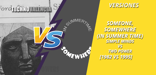 versiones_someone_somewhere_in_summertime_simple_minds_vs_two_power_1982_vs_1995