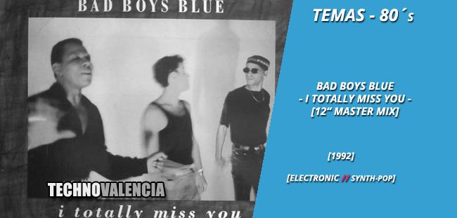 temas_80_bad_boys_blue_-_i_totally_miss_you_12_mix