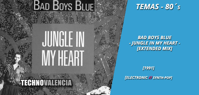 temas_80_bad_boys_blue_-_jungle_in_my_heart_extended_mix