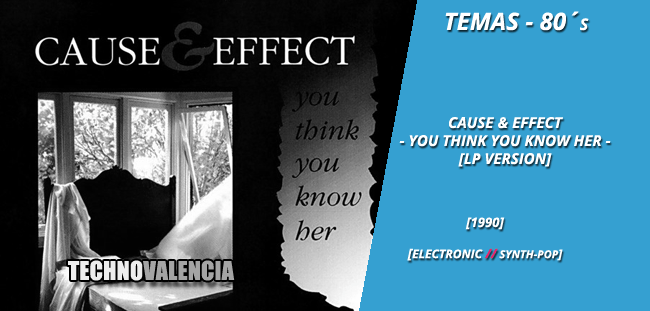 temas_80_cause__effect_-_you_think_you_know_her_lp_version