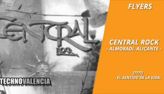flyers_central_rock_almoradi_alicante_-_xxxx_el_sentido_de_la_vida
