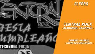 flyers_central_rock_almoradi_alicante_-_viernes_30_abril_xxxx_fiesta_de_cumple