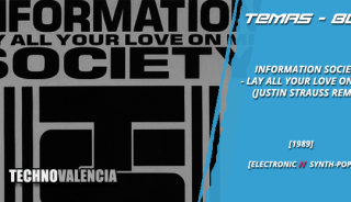 temas_80_information_society._-_lay_all_your_love_on_me_justin_strauss_remix