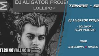 temas_90_dj_aligator_project_–_lollipop_club_version