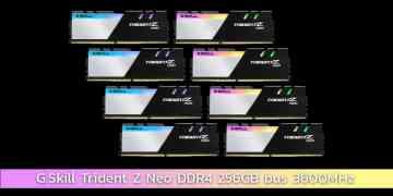 G.Skill เปิดตัวแรม Trident Z Neo DDR4 ขนาด 256GB ความเร็วบัส 3600MHz