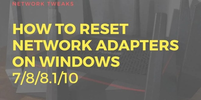 Reseet Network Adapter Windows