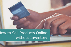 Sell Products Online Without Inventory